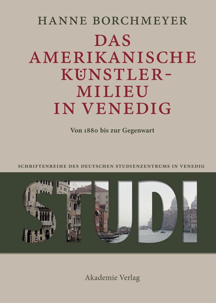 Das amerikanische Künstlermilieu in Venedig | Borchmeyer, 2013 | Buch (Cover)