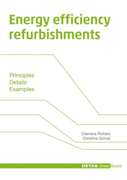 Abbildung von Richarz / Schulz | Energy efficiency refurbishments | 2013 | Principles, Details, Case stud...