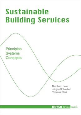 Abbildung von Lenz / Schreiber / Stark | Sustainable Building Services | 2013 | Principles - Systems - Concept...