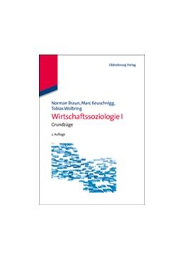 Abbildung von Braun / Keuschnigg / Wolbring   Wirtschaftssoziologie I   2., korrigierte Auflage   2013   Grundzüge