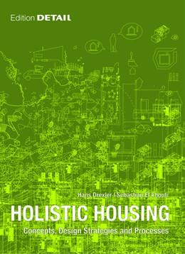 Abbildung von Drexler / El khouli   Holistic Housing   2012   Concepts, Design Strategies an...