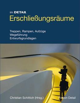 Abbildung von Schittich | Erschließungsräume | 2013 | Inszenierte Wege und innovativ...