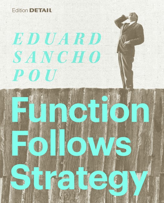 Abbildung von Sancho Pou   Function follows Strategy   2015