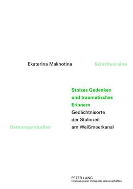 Abbildung von Makhotina | Stolzes Gedenken und traumatisches Erinnern | 1. Auflage | 2013 | 1 | beck-shop.de