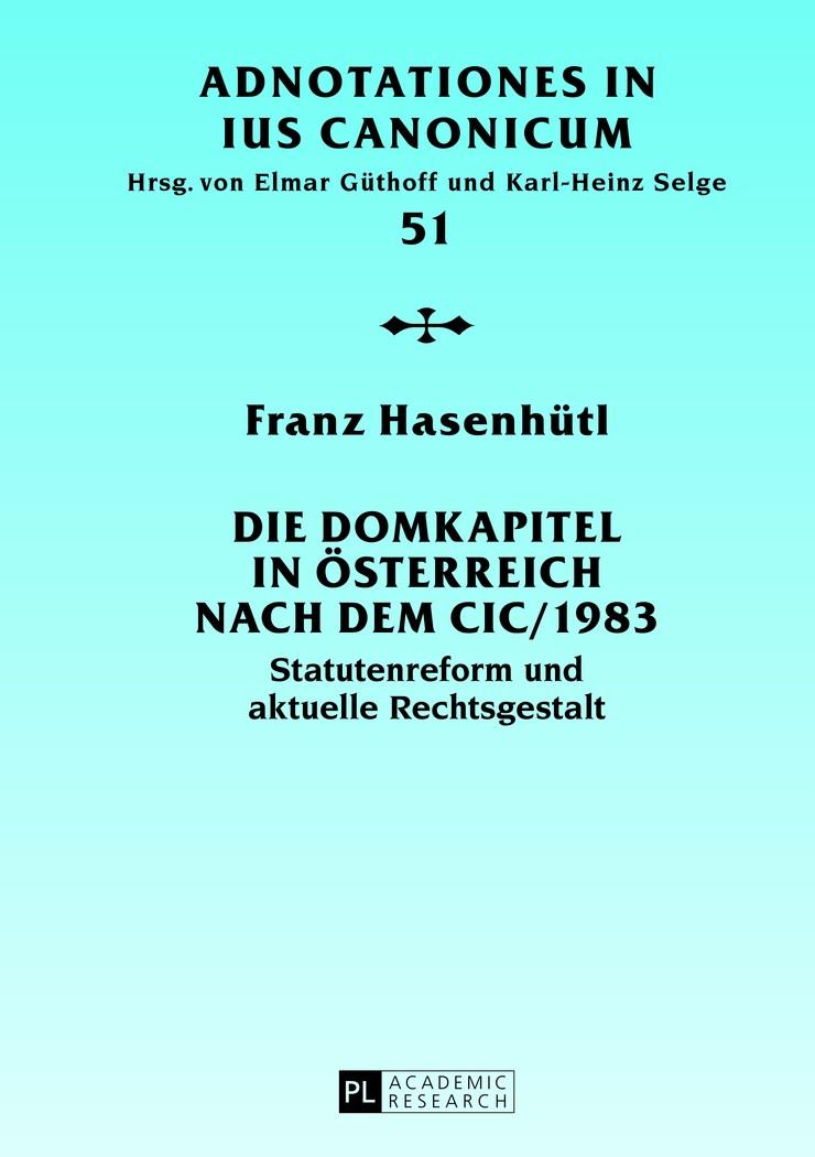 Abbildung von Hasenhütl | Die Domkapitel in Österreich nach dem CIC/1983 | 2013