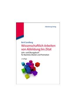 Abbildung von Sandberg   Wissenschaftlich Arbeiten von Abbildung bis Zitat   2., akt. Aufl.   2013   Lehr- und Übungsbuch für Bache...