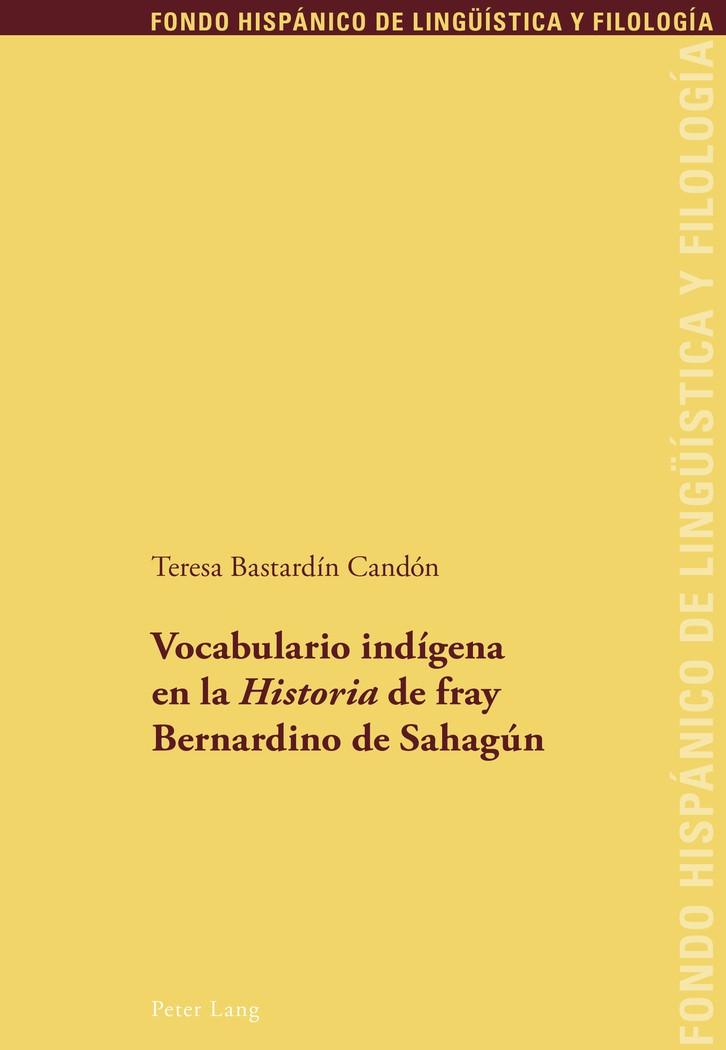 Abbildung von Bastardin Canón | Vocabulario indígena en la «Historia» de fray Bernardino de Sahagún | 2013
