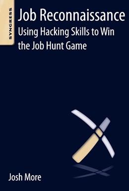Abbildung von More | Job Reconnaissance | 2013 | Using Hacking Skills to Win th...