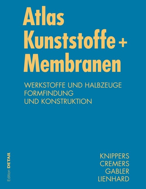 Atlas Kunststoffe + Membranen | Lienhard / Knippers / Cremers, 2010 | Buch (Cover)