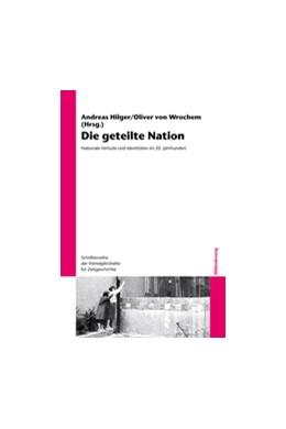 Abbildung von Hilger / Wrochem   Die geteilte Nation   1. Auflage   2013   107   beck-shop.de