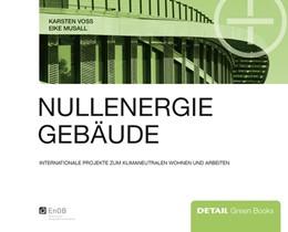 Abbildung von Voss / Musall | Nullenergiegebäude | 2011 | Klimaneutrales Wohnen und Arbe...