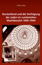 Abbildung von Glass | Deutschland und die Verfolgung der Juden im rumänischen Machtbereich 1940-1944 | 2014