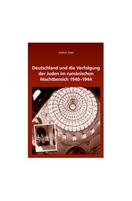 Abbildung von Glass | Deutschland und die Verfolgung der Juden im rumänischen Machtbereich 1940-1944 | 2014 | 152