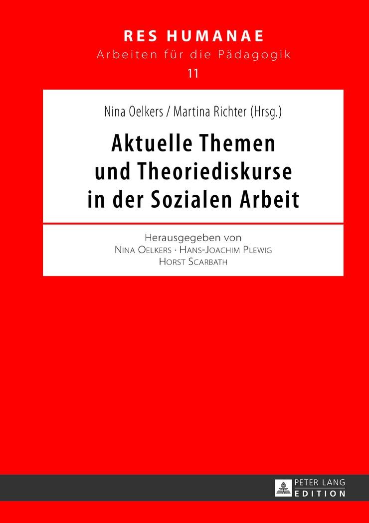Aktuelle Themen und Theoriediskurse in der Sozialen Arbeit | Oelkers / Richter, 2013 | Buch (Cover)