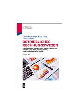Abbildung von Eilenberger / Scherer / Toebe   Betriebliches Rechnungswesen   8. erweiterte und aktualisierte Auflage   2014   Einführung in Grundlagen, Jahr...