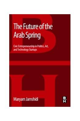 Abbildung von Jamshidi | The Future of the Arab Spring | 2013 | Civic Entrepreneurship in Poli...