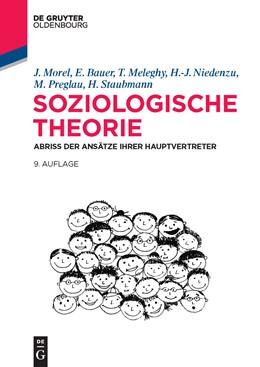 Abbildung von Morel u.a. | Soziologische Theorie | 9., aktualisierte und ergänzte Auflage | 2015 | Abriss der Ansätze ihrer Haupt...