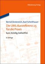 Die UML-Kurzreferenz 2.5 für die Praxis | Oestereich / Scheithauer | 6. Auflage, 2014 | Buch (Cover)