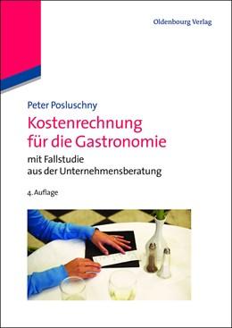 Abbildung von Posluschny | Kostenrechnung für die Gastronomie | 4.,erw. und überarb. Aufl. | 2013 | mit Fallstudie aus der Unterne...