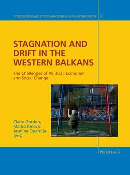 Abbildung von Gordon / Kmezic / Opardija-Susnjar | Stagnation and Drift in the Western Balkans | 2013 | The Challenges of Political, E... | 10