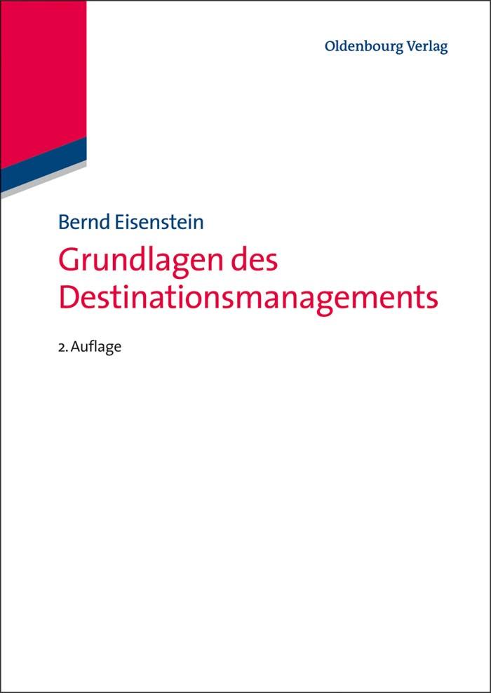 Grundlagen des Destinationsmanagements | Eisenstein | 2., überarbeitete Auflage 2013, 2013 | Buch (Cover)