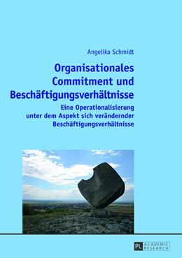 Abbildung von Schmidt | Organisationales Commitment und Beschäftigungsverhältnisse | 2013 | Eine Operationalisierung unter...