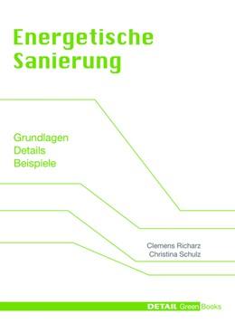 Abbildung von Richarz / Schulz | DETAIL Green Books: Energetische Sanierung | 2011 | Grundlagen, Details, Beispiele