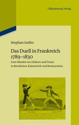 Abbildung von Geifes | Das Duell in Frankreich 1789-1830 | 2013 | Zum Wandel von Diskurs und Pra... | 102