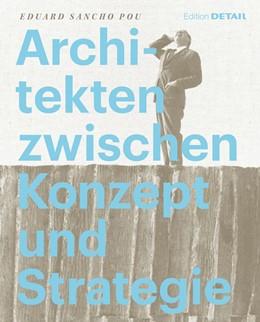 Abbildung von Sancho Pou | Architekten zwischen Konzept und Strategie | 2013