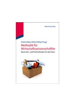 Abbildung von Beyer / Rathje | Methodik für Wirtschaftswissenschaftler | 2013 | Neue Lehr- und Prüfmethoden fü...