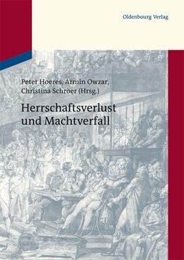 Abbildung von Hoeres / Owzar / Schröer | Herrschaftsverlust und Machtverfall | 2013