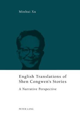 Abbildung von Xu | English Translations of Shen Congwen's Stories | 2013 | A Narrative Perspective