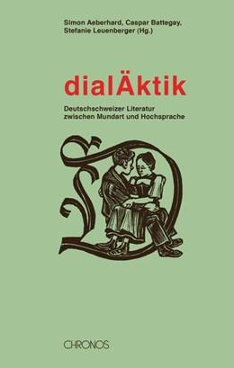 Abbildung von Aeberhard / Battegay / Leuenberger | dialÄktik | 2014 | Deutschschweizer Literatur zwi...