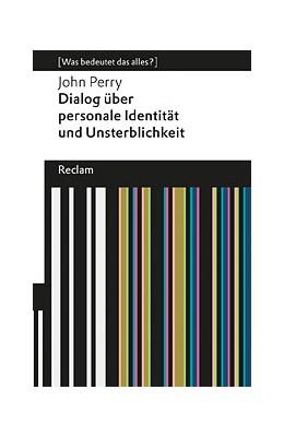 Abbildung von Perry   Dialog über personale Identität und Unsterblichkeit   2013   (Was bedeutet das alles?)   19057
