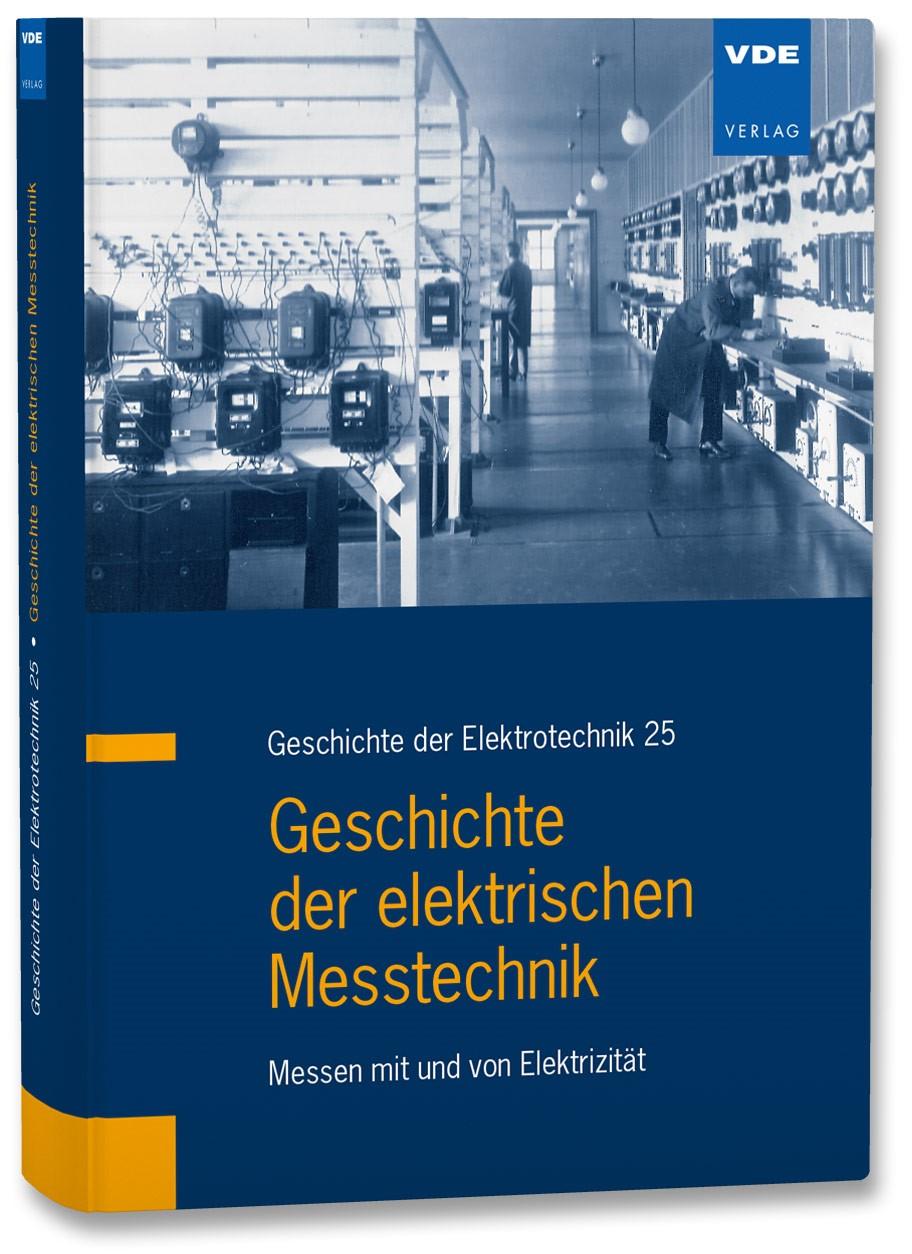 Abbildung von Dittmann / Kahmann | Geschichte der elektrischen Messtechnik | Neuerscheinung | 2014