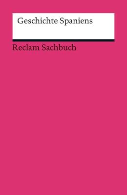 Abbildung von Schmidt / Herold-Schmidt | Geschichte Spaniens | aktual. und erw. | 2013 | 19109