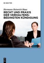 Abbildung von Haas   Recht und Praxis der verhaltensbedingten Kündigung   2013