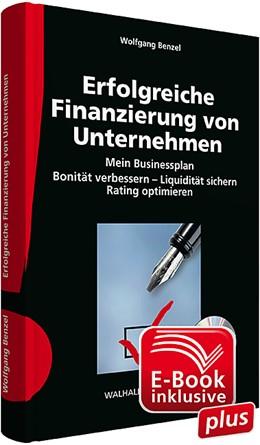 Abbildung von Benzel | Erfolgreiche Finanzierung von Unternehmen inkl. CD-ROM und E-Book | 2013 | Mein Businessplan; Richtig pla...