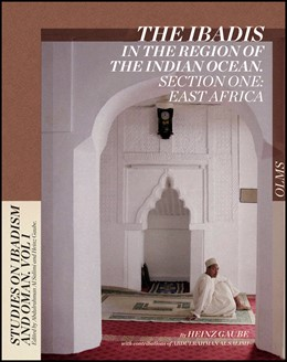 Abbildung von Gaube / Al Salimi | The Ibadis in the Region of the Indian Ocean. Section One: East Africa | 2013 | 2013 | With contributions of Abdulrah... | 1