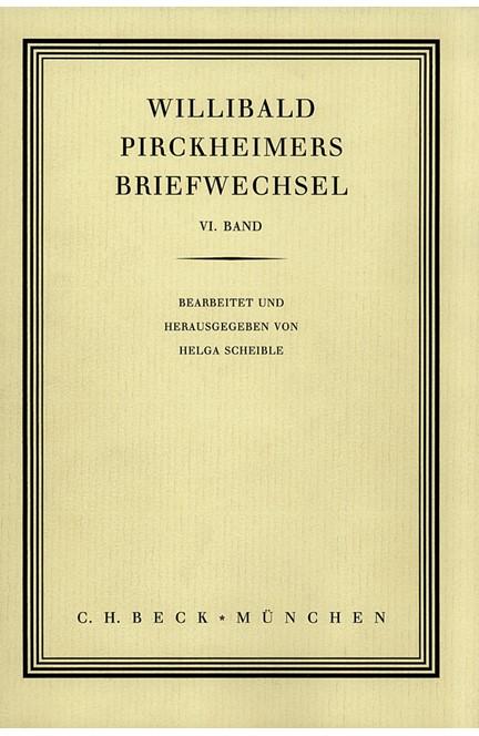 Cover: , Willibald Pirckheimers Briefwechsel  Bd. 6