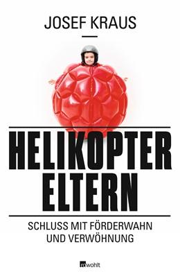 Abbildung von Kraus   Helikopter-Eltern   4. Auflage   2013   Schluss mit Förderwahn und Ver...