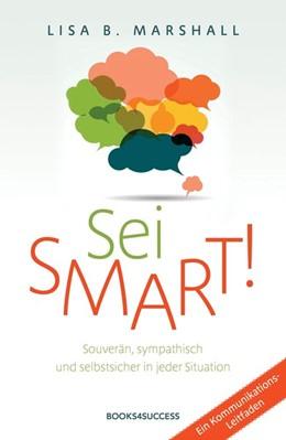 Abbildung von Marshall | Sei smart! | 2013 | Souverän, sympathisch und selb...