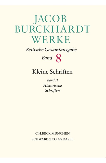 Cover: Jacob Burckhardt, Jacob Burckhardt Werke, Band 8: Kleine Schriften II