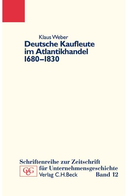 Cover: Klaus Weber, Deutsche Kaufleute im Atlantikhandel 1680-1830