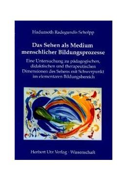 Abbildung von Scholpp   Das Sehen als Medium menschlicher Bildungsprozesse   1. Auflage   2007   beck-shop.de