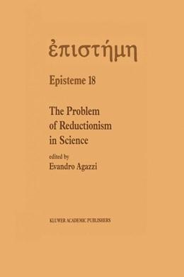 Abbildung von Agazzi | The Problem of Reductionism in Science | 1991 | (Colloquium of the Swiss Socie... | 18