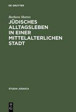 Abbildung von Mattes | Jüdisches Alltagsleben in einer mittelalterlichen Stadt | Reprint 2013 | 2003 | Responsa des Rabbi Meir von Ro... | 24