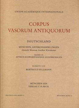 Abbildung von Fellmann, Berthold | Corpus Vasorum Antiquorum Deutschland Bd. 77 München XIII: Attisch-Schwarzfigurige Augenschalen | 1. Auflage | 2005 | Band 77 | beck-shop.de