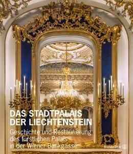 Abbildung von Kräftner | Das Stadtpalais Liechtenstein | 2015 | Geschichte und Restaurierung d...