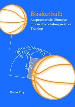 Abbildung von Prey | Basketball: Anspruchsvolle Übungen für ein abwechslungsreiches Training | 2. Auflage | 2009